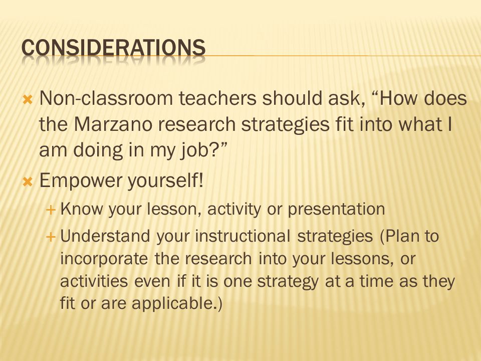 Non-classroom teachers should ask, How does the Marzano research strategies fit into what I am doing in my job.