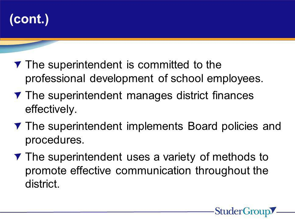 (cont.) The superintendent is committed to the professional development of school employees. The superintendent manages district finances effectively.