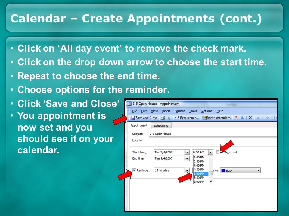 Calendar – Create Appointments (cont.) Click on All day event to remove the check mark.
