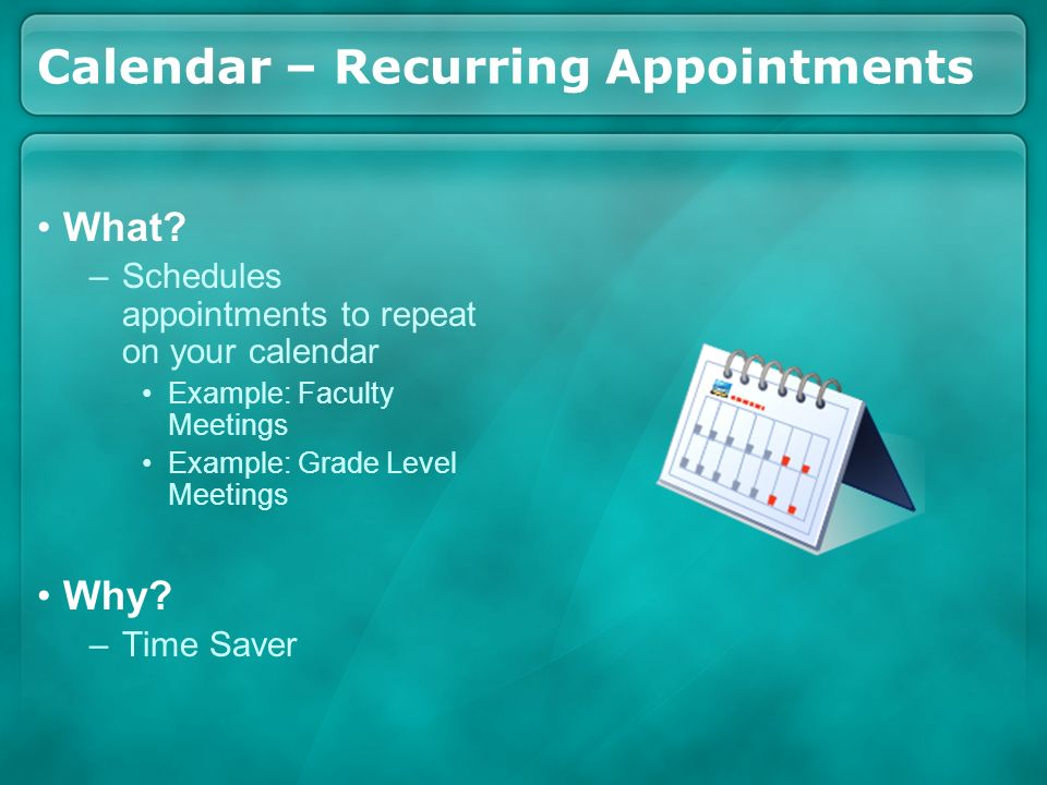 Calendar – Recurring Appointments What.