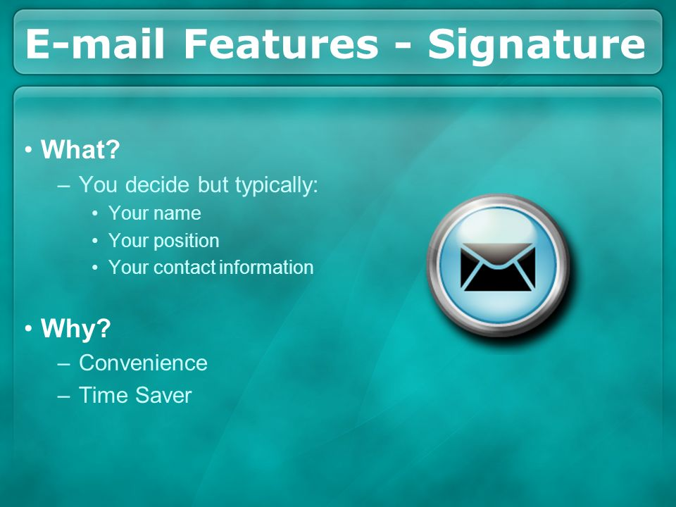 E-mail Features - Signature What.