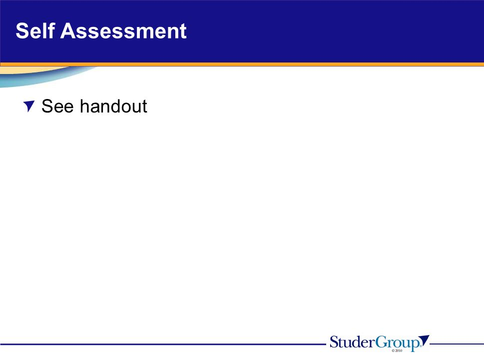 Self Assessment See handout