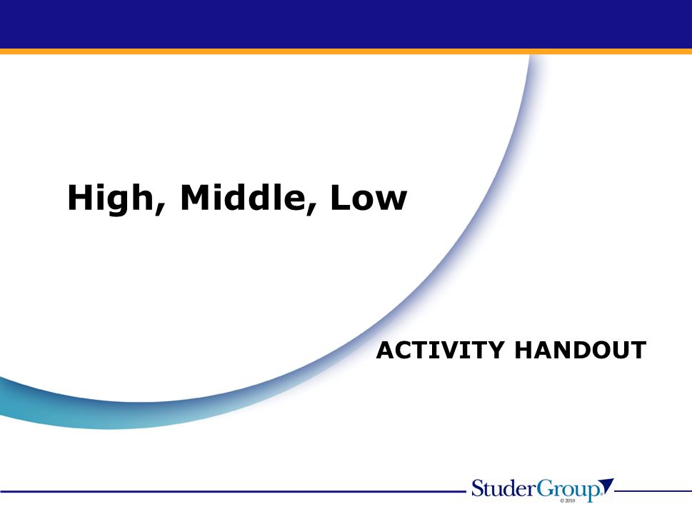 High, Middle, Low ACTIVITY HANDOUT