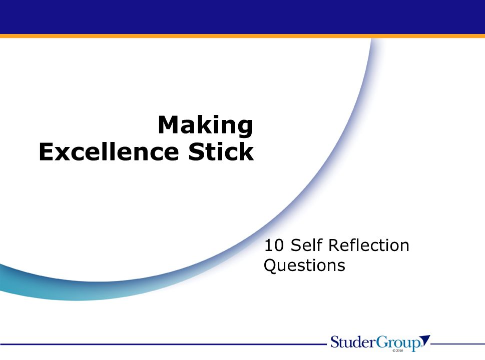 Making Excellence Stick 10 Self Reflection Questions