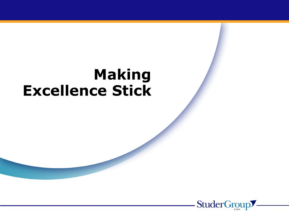 Making Excellence Stick
