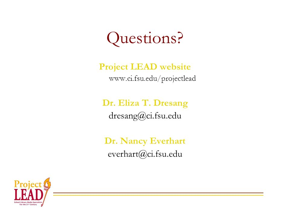Questions. Project LEAD website www.ci.fsu.edu/projectlead Dr.