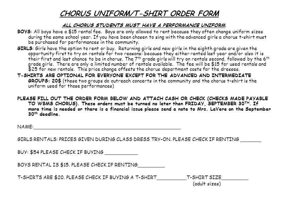 CHORUS UNIFORM/T-SHIRT ORDER FORM ALL CHORUS STUDENTS MUST HAVE A PERFORMANCE UNIFORM.