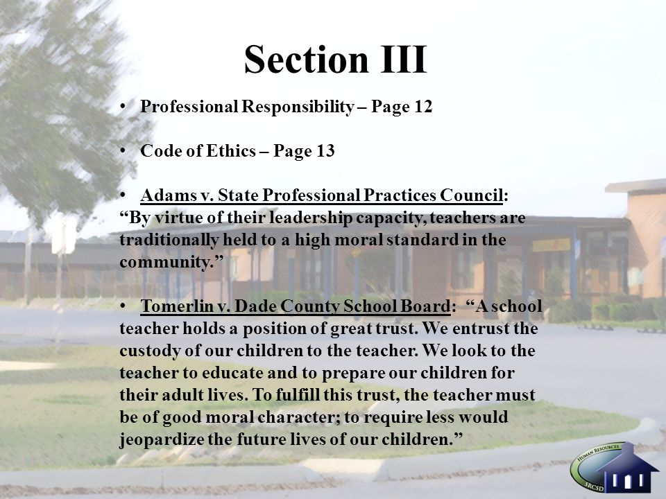 Section III Professional Responsibility – Page 12 Code of Ethics – Page 13 Adams v.