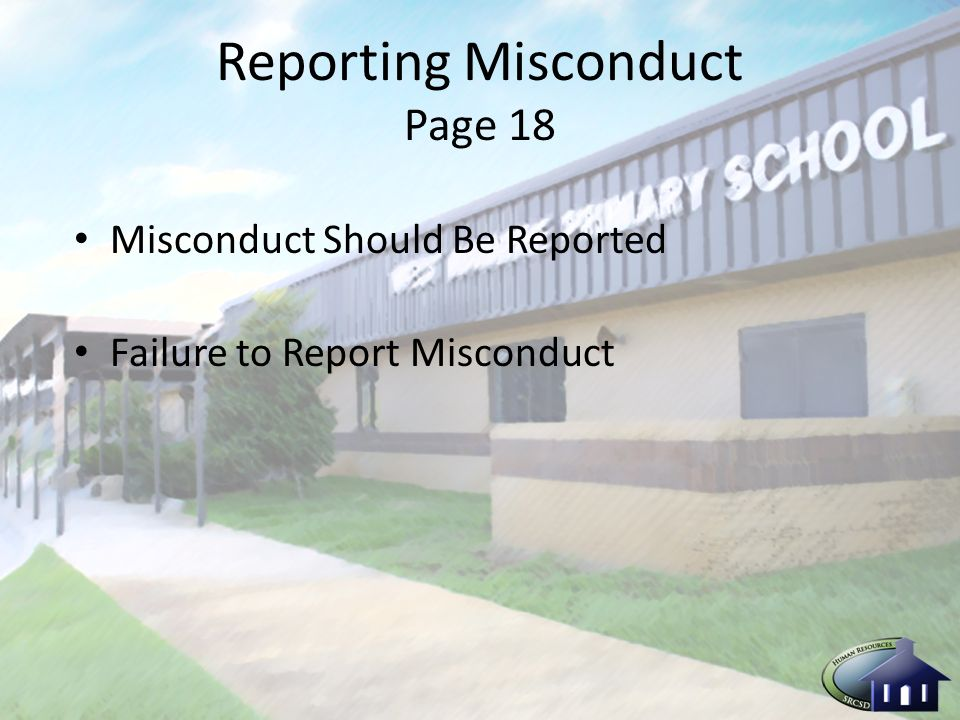 Reporting Misconduct Page 18 Misconduct Should Be Reported Failure to Report Misconduct