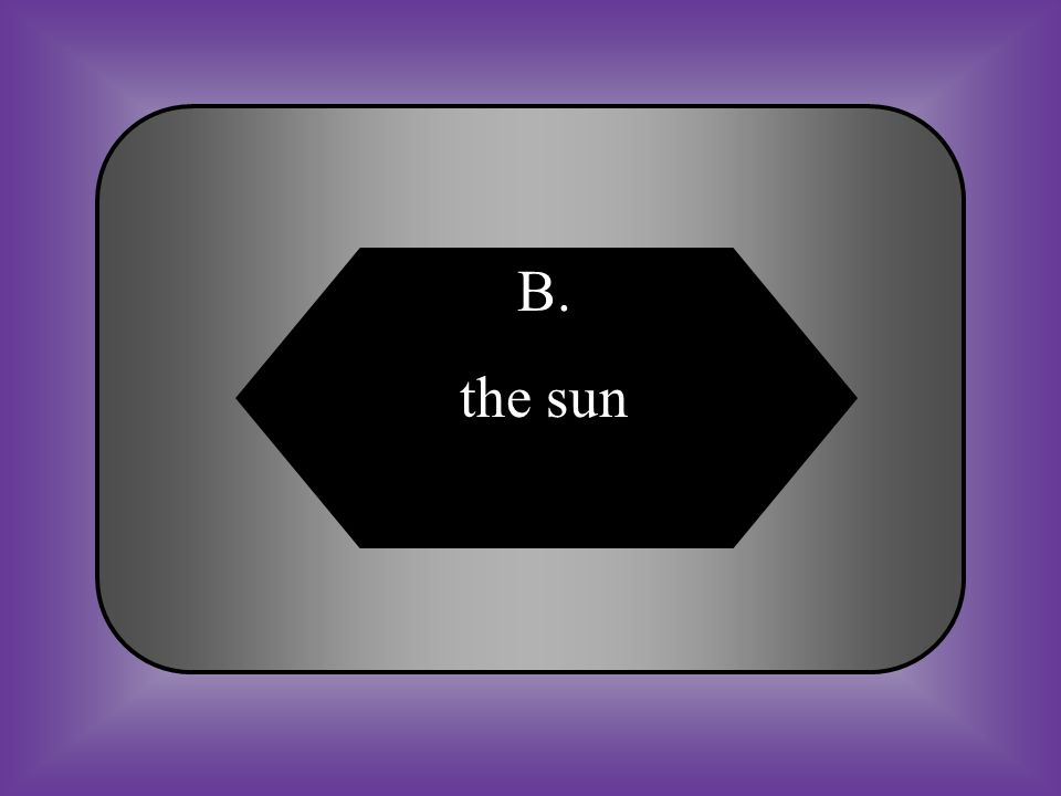 A:B: the nine planetsthe sun #15 All food energy can be traced back to _______.