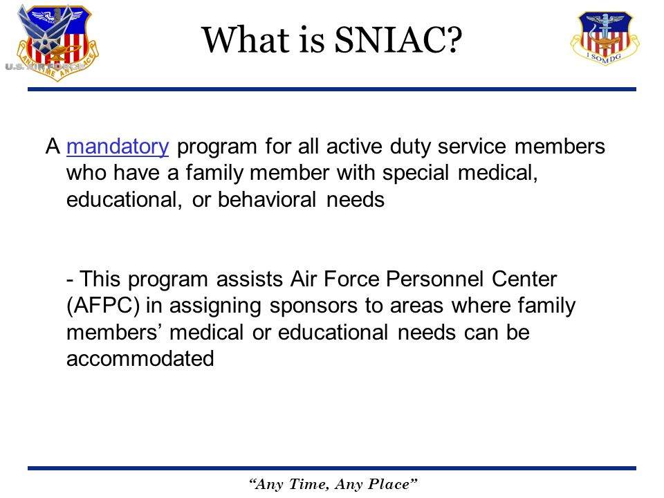 Any Time, Any Place A mandatory program for all active duty service members who have a family member with special medical, educational, or behavioral