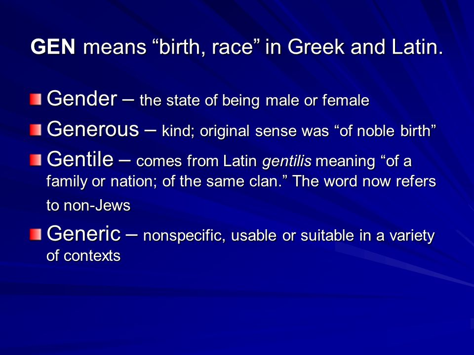 GEN means birth, race in Greek and Latin.