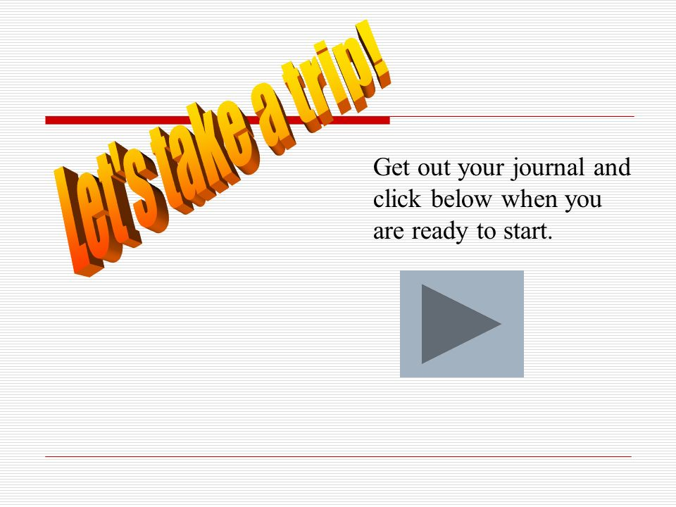 Get out your journal and click below when you are ready to start.