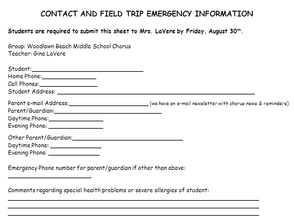 CONTACT AND FIELD TRIP EMERGENCY INFORMATION Students are required to submit this sheet to Mrs. LaVere by Friday, August 30 th. Group: Woodlawn Beach