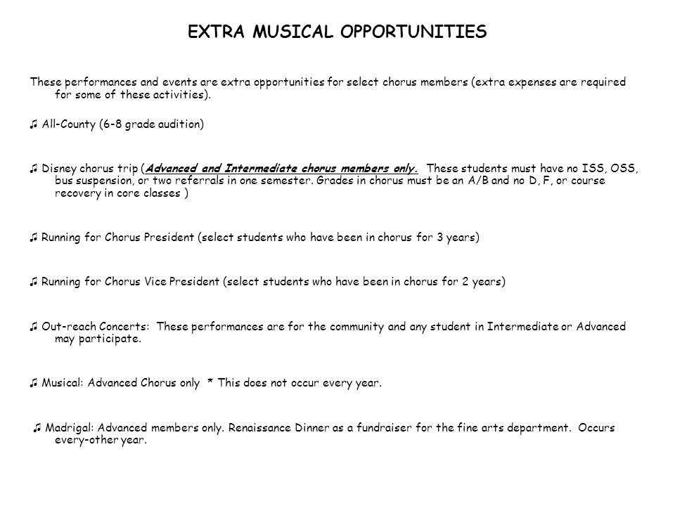 EXTRA MUSICAL OPPORTUNITIES These performances and events are extra opportunities for select chorus members (extra expenses are required for some of t