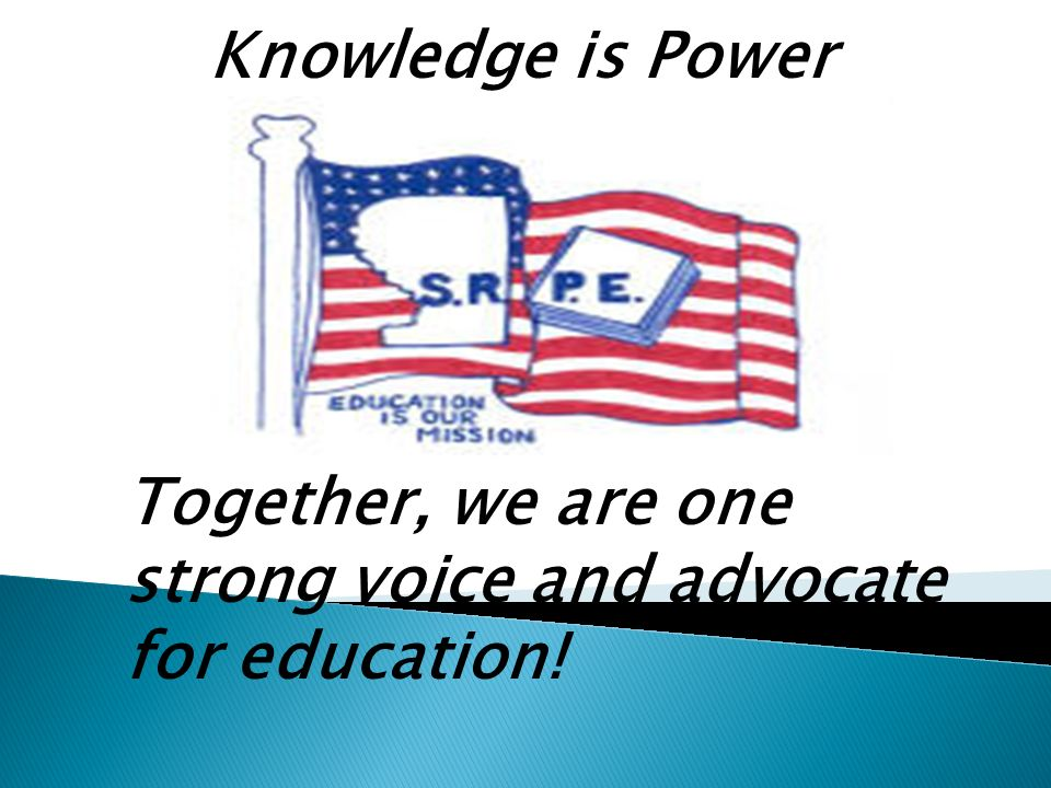 Together, we are one strong voice and advocate for education! Knowledge is Power