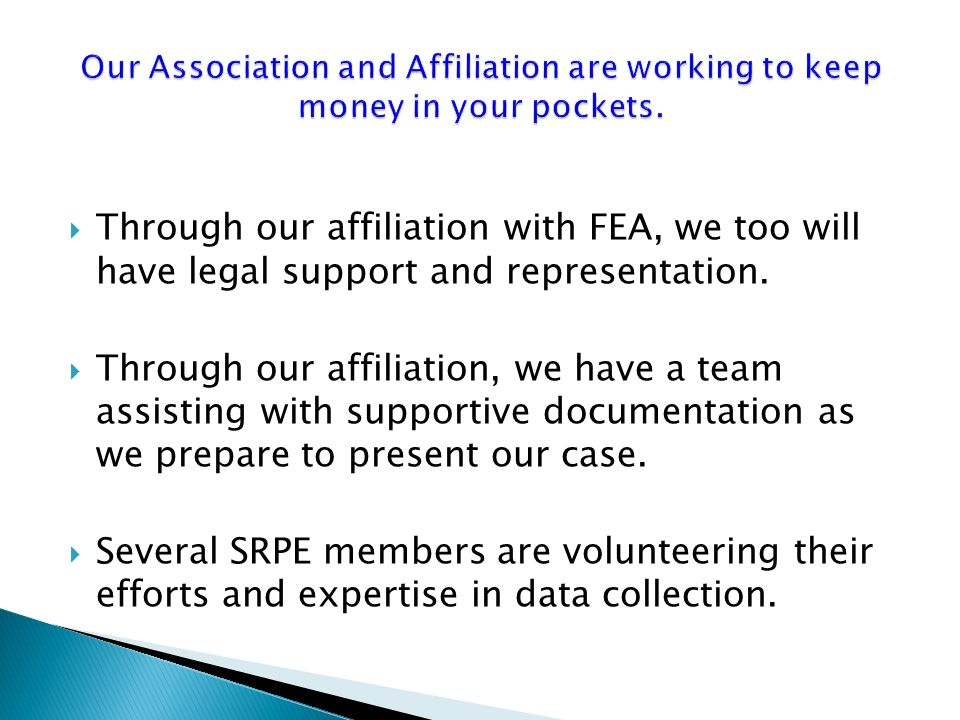 Through our affiliation with FEA, we too will have legal support and representation.