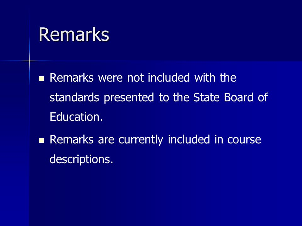 Remarks Remarks were not included with the standards presented to the State Board of Education.