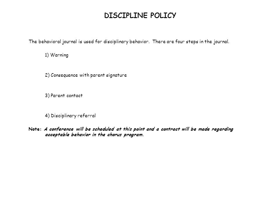 DISCIPLINE POLICY The behavioral journal is used for disciplinary behavior.