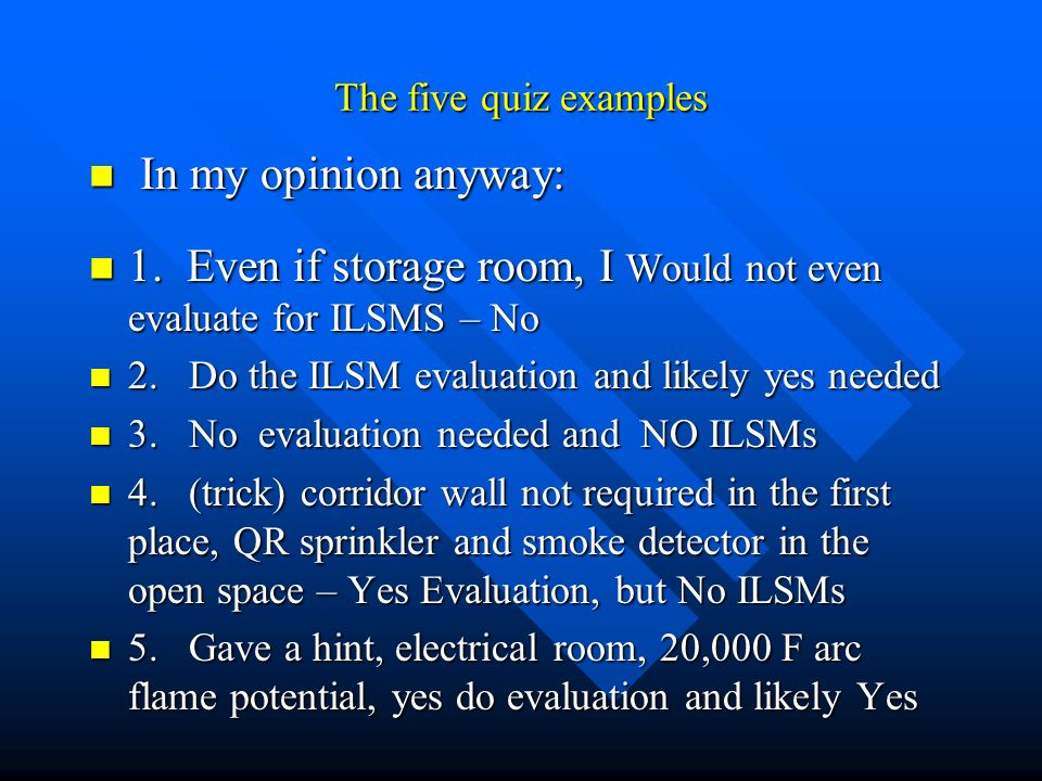 ILSM Standards and Policy Final segment Final segment But First – the score; ILSMS: YES or NO? But First – the score; ILSMS: YES or NO? –1. Self-close