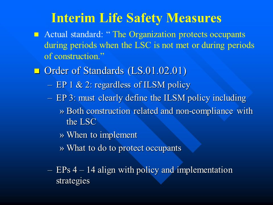 Failure to implement appropriate ILSMs (LS.01.02.01 EP 4 – 14) Direct or an Indirect finding – no rule; less serious Failure to implement appropriate