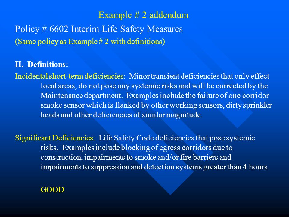 Example # 2 Policy # 6602 Interim Life Safety Measures It is the policy of XX Memorial Medical Center to assess the need for Interim Life Safety Measu