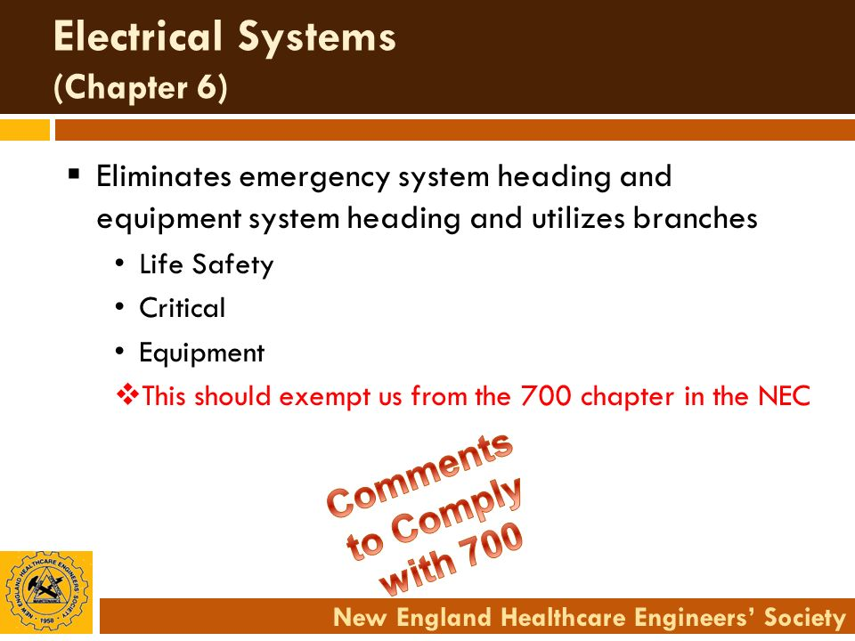 New England Healthcare Engineers Society Electrical Systems (Chapter 6) Eliminates emergency system heading and equipment system heading and utilizes