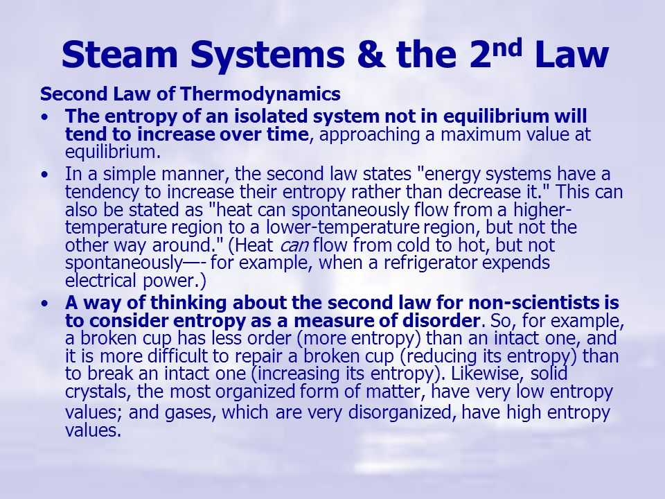 Steam Systems & Chaos Theory In mathematics, chaos theory describes the behavior of certain dynamic systems – that is, systems whose states evolve wit