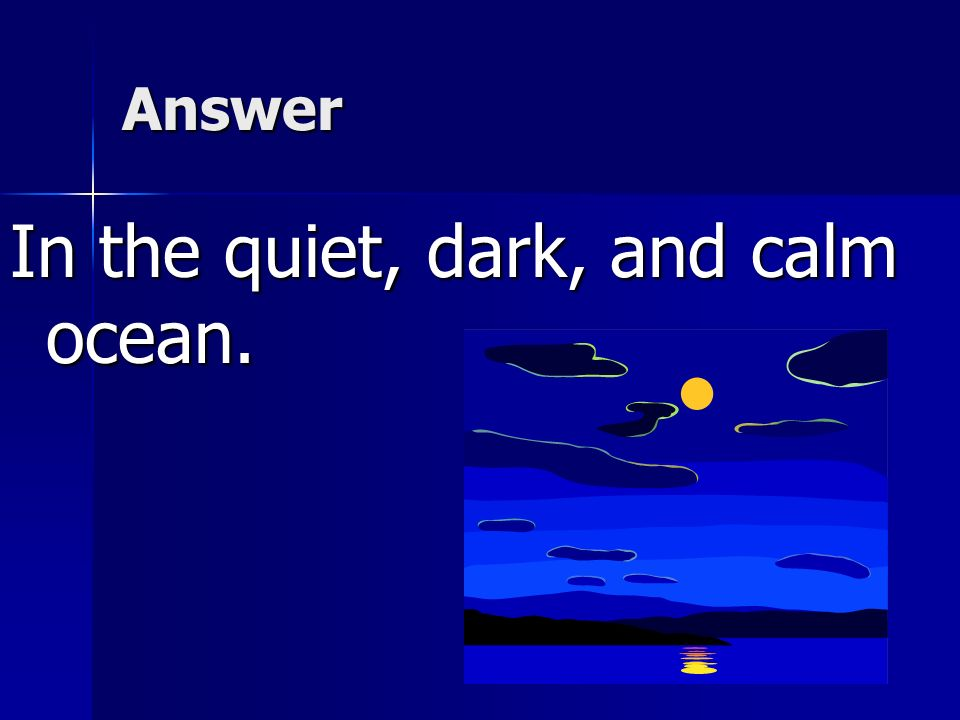 Comprehension -Which of these best describes the home where Iemanja lived? a.In a cave under the desert floor. b.In the quiet, dark, and calm ocean.