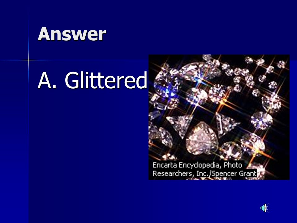 Vocabulary The diamond ring gleamed on the Queens Hand. The diamond ring gleamed on the Queens Hand. a.Glittered b.wiggled
