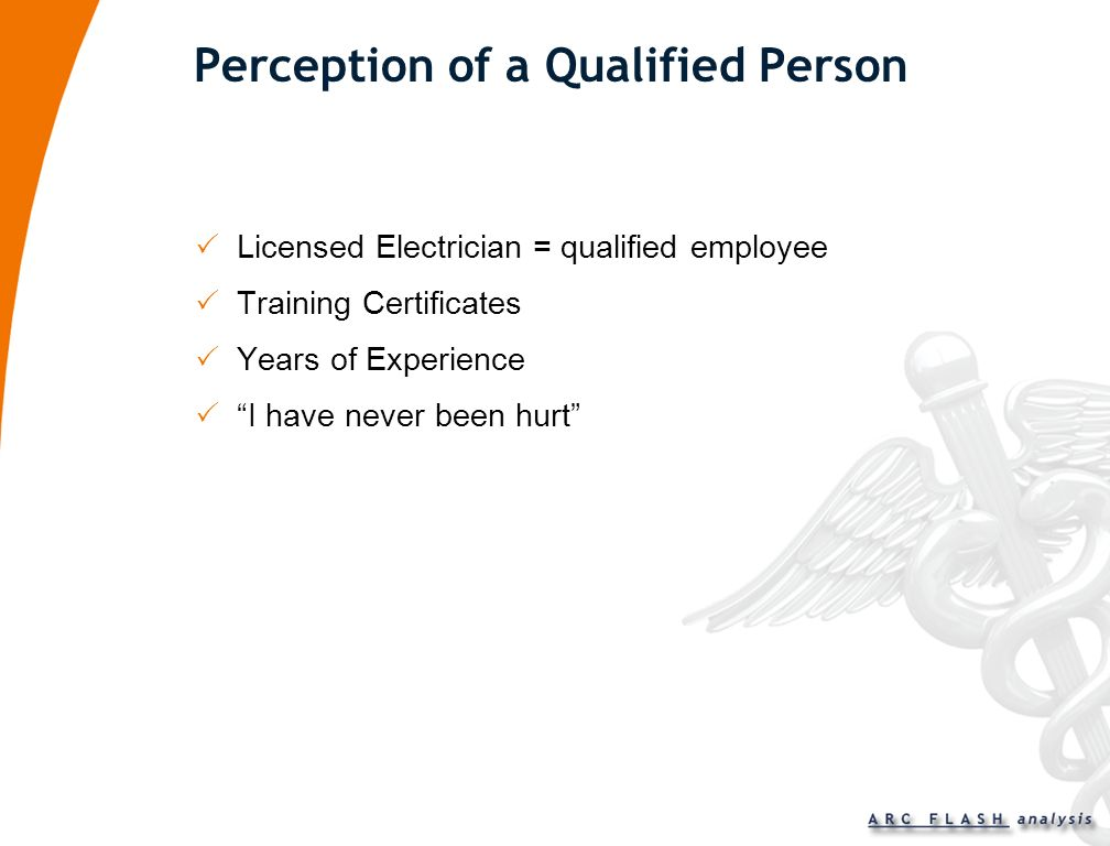 Qualified Person Are they qualified to be working on live exposed electrical parts?