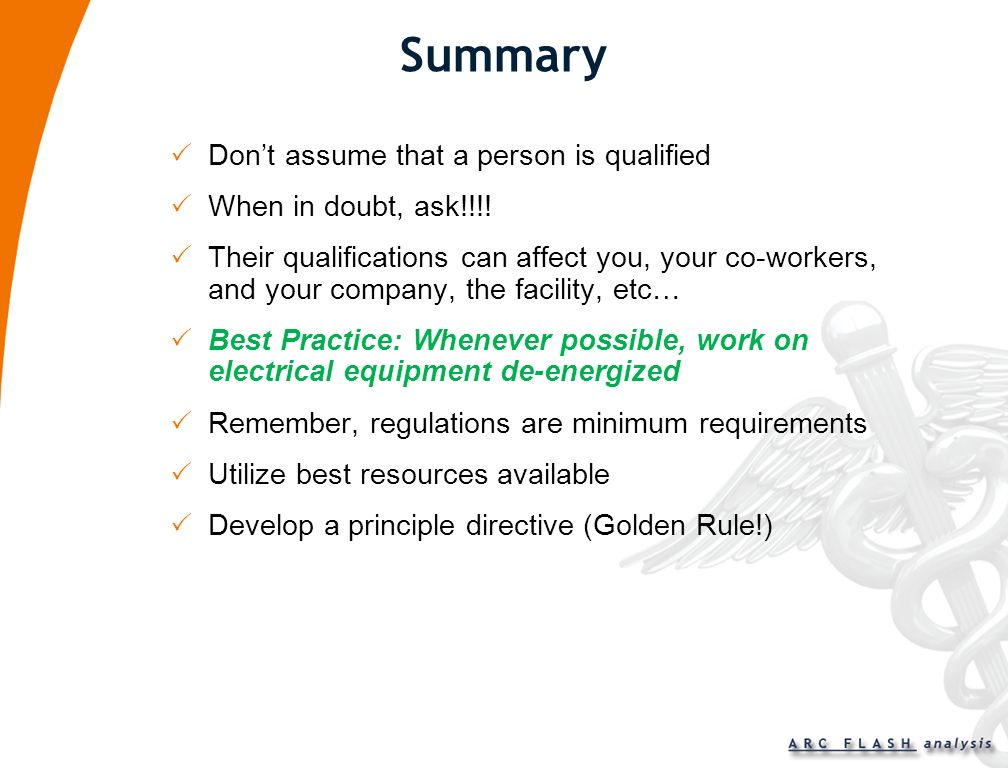 Perception of a Qualified Person Licensed Electrician = qualified employee Training Certificates Years of Experience I have never been hurt