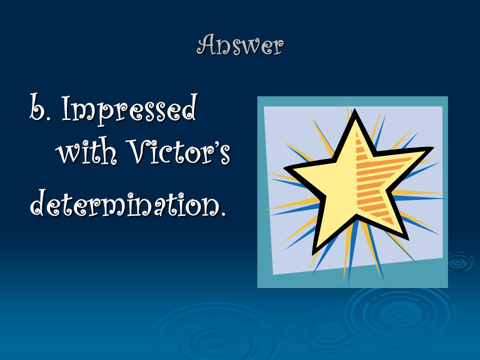 Comprehension Houdini probably promised to write Victor a letter be he was… Worried that Victor would get in trouble.