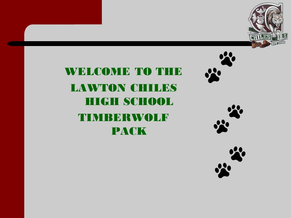 WELCOME TO THE LAWTON CHILES HIGH SCHOOL TIMBERWOLF PACK