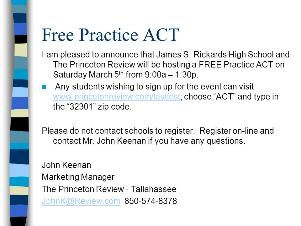 Free Practice ACT I am pleased to announce that James S. Rickards High School and The Princeton Review will be hosting a FREE Practice ACT on Saturday