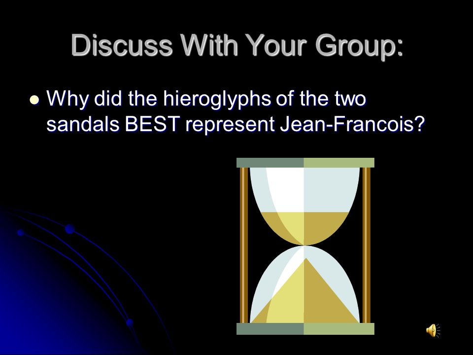 The two sandals best represent Jean- Francois because he never gave up.