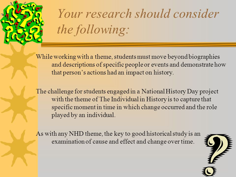 NHD Projects: Should go beyond mere description to include analysis of information & draw conclusions about how the topic influenced or was influenced