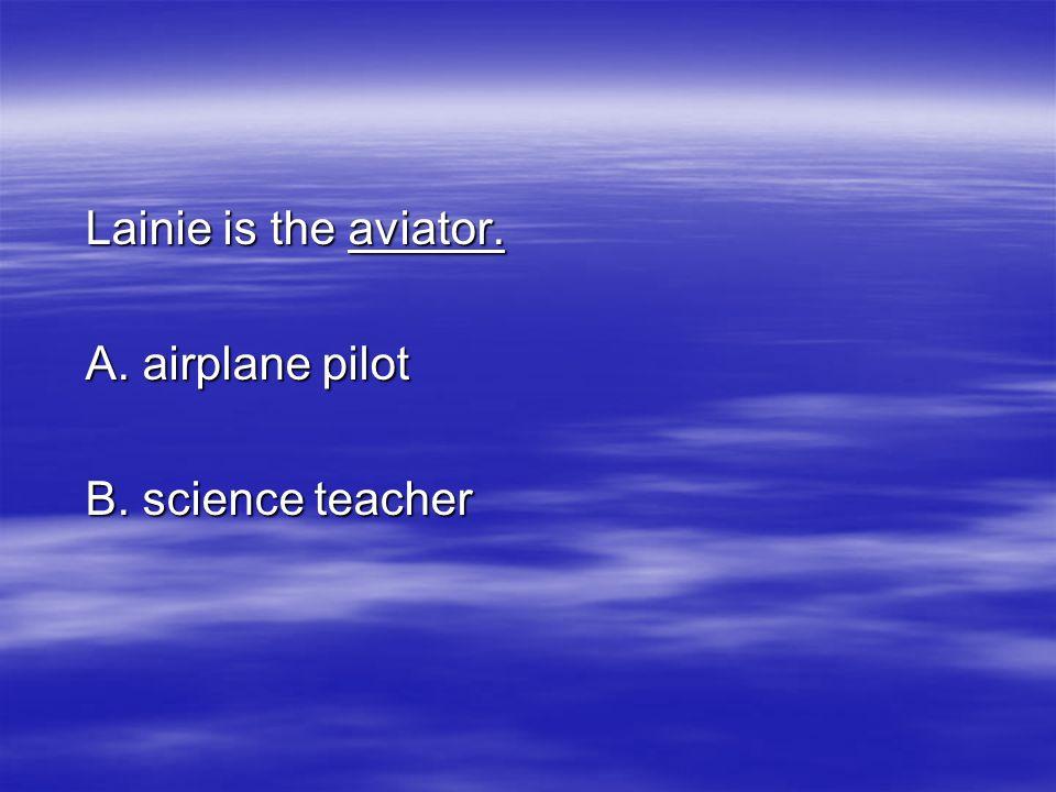 Answer A. airplane pilot