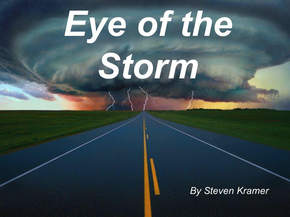 Eye of the Storm By Steven Kramer