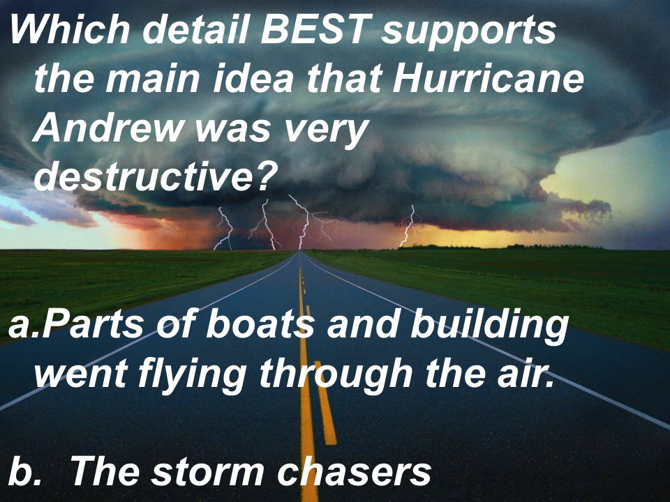 Which detail BEST supports the main idea that Hurricane Andrew was very destructive.