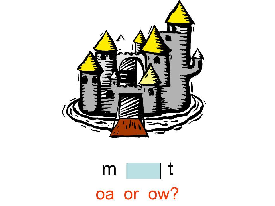 m o a t oa or ow?