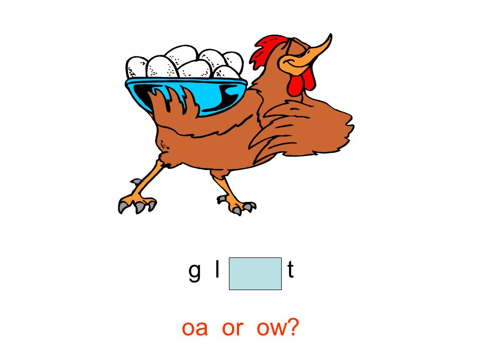 g l o a t oa or ow?