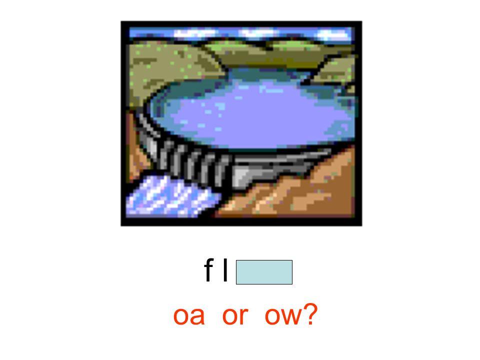 b o a t oa or ow?