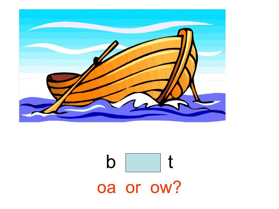 o a t oa or ow?