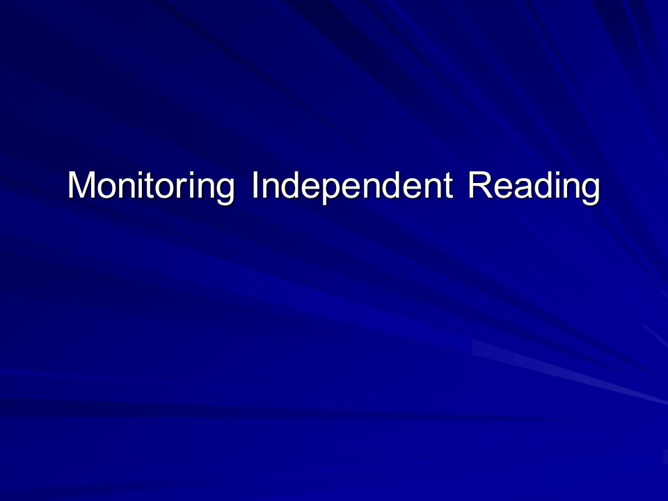 How To Make Independent Reading Work in the Classroom Teacher Monitoring (Clipboard cruising) –Asking questions –Student read-alouds –Book talks Two-point rubric Classroom expectations 10-20% of class grade (recommended) Provide lots of classroom books Incentive program for teachers and students