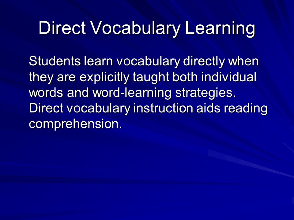 Indirect Vocabulary Learning Students learn vocabulary indirectly when they hear and see words used in many different contexts – for example, through