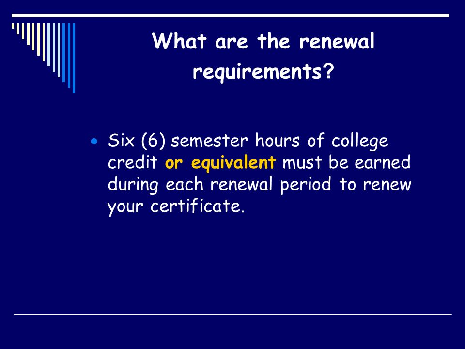 What are the renewal requirements .