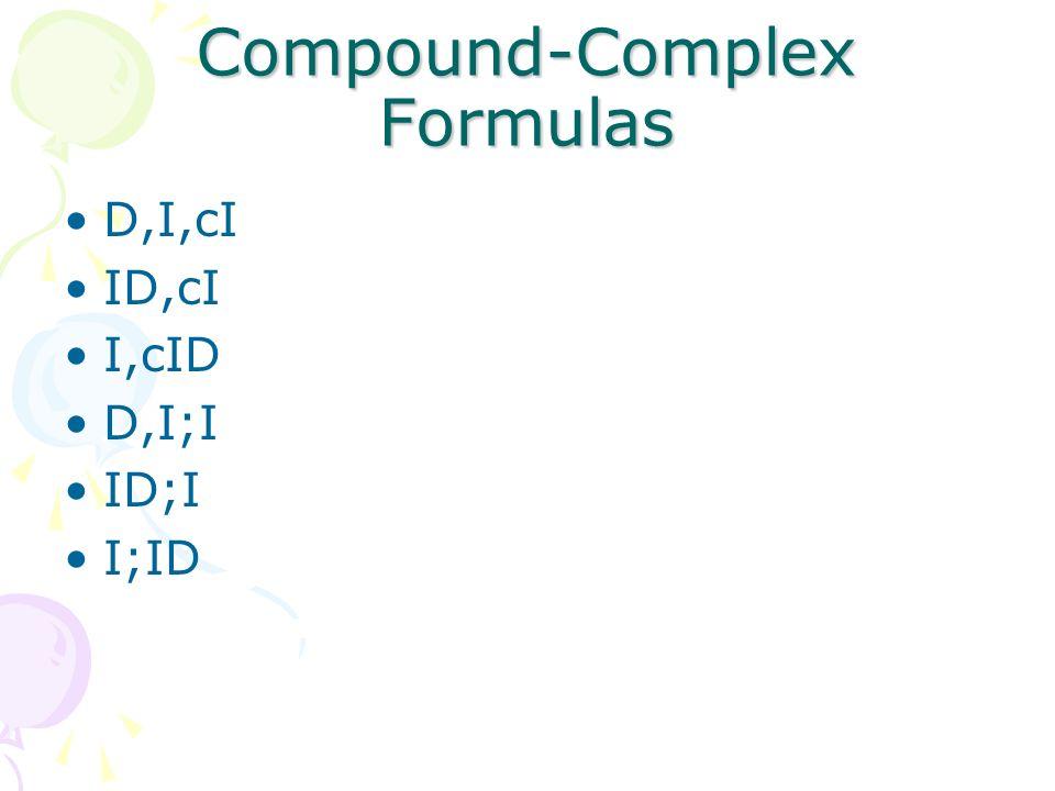 Compound-Complex Formulas D,I,cI ID,cI I,cID D,I;I ID;I I;ID
