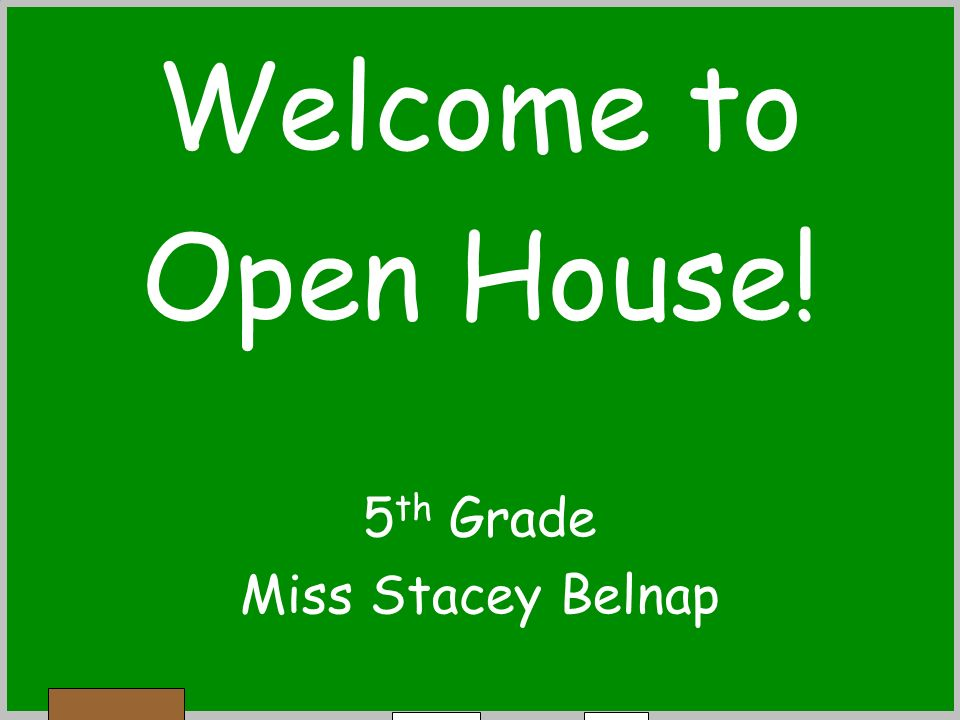 Welcome to Open House! 5 th Grade Miss Stacey Belnap
