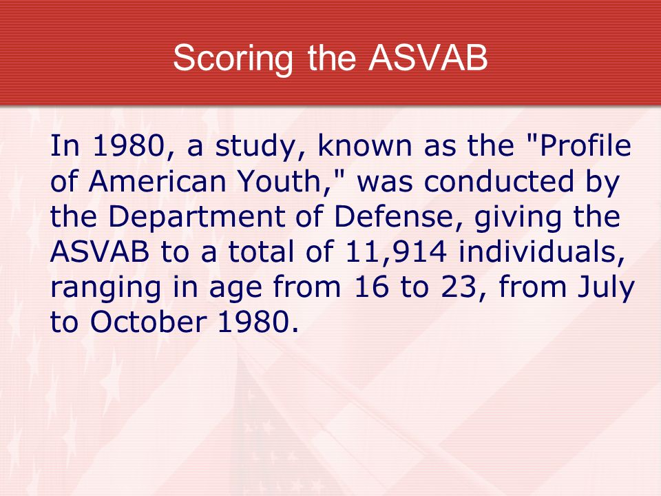 Scoring the ASVAB In 1980, a study, known as the